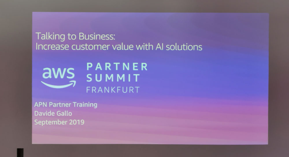 AWS Partner Summit 2019 - Talking to business - AWS Cloud - Increase customer value with AI solutions - Artificial Intelligence